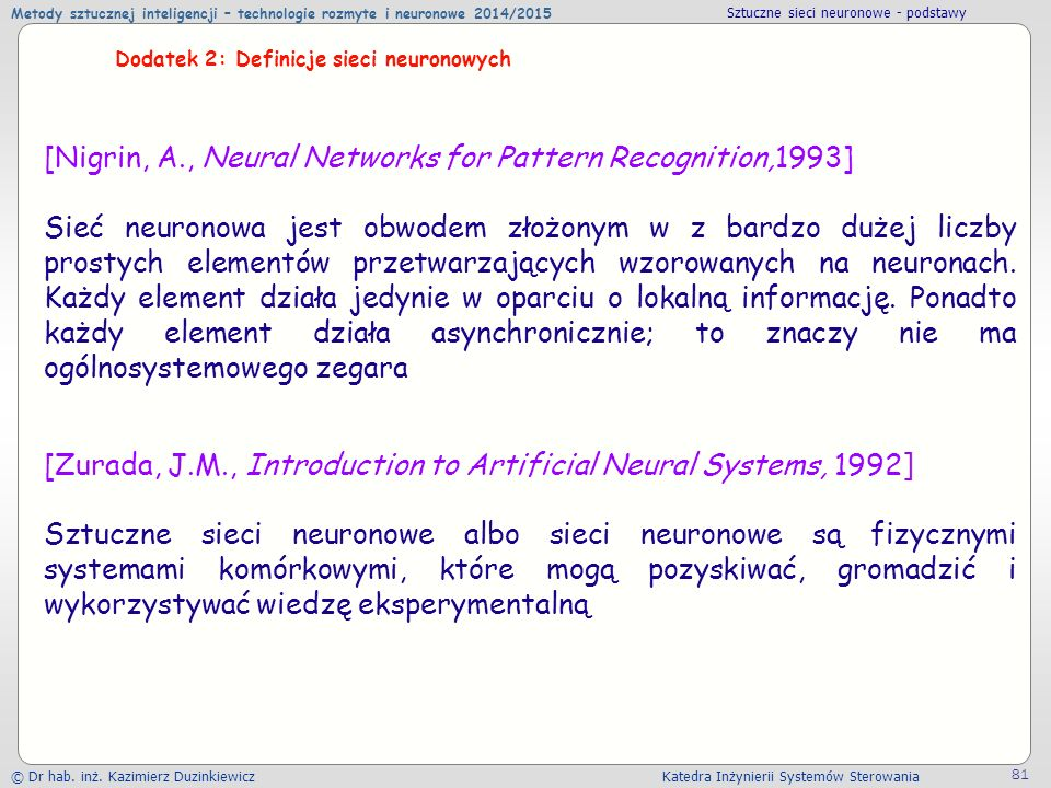 [Nigrin, A., Neural Networks for Pattern Recognition,1993]